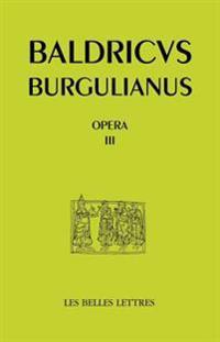 Baudri de Bourgueil, Opera III. Oeuvres En Prose (Textes Hagiographiques)