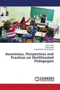 Awareness, Perspectives and Practices on Multifaceted Pedagogies