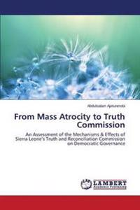 From Mass Atrocity to Truth Commission