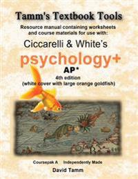 Ciccarelli and White's Psychology+ 4th Edition for AP* Student Workbook: Relevant Daily Assignments Tailor-Made for the Ciccarelli Text