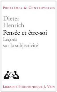 Pensee Et Etre-Soi: Lecons Sur La Subjectivite