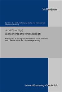 Menschenrechte Und Strafrecht: Beitrage Zur 4. Sitzung Des International Forum on Crime and Criminal Law in the Global Era (Ifcclge)