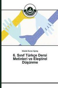 6. S N F Turkce Dersi Metinleri Ve Ele Tirel Du Unme