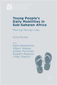 Young People's Daily Mobilities in Sub-Saharan Africa: Moving Young Lives