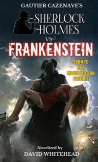 Sherlock Holmes vs. Frankenstein