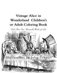 Vintage Alice in Wonderland Children's or Adult Coloring Book: Classic, Frameable Color Your Own Vintage Alice in Wonderland Illustrations