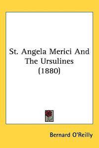 St. Angela Merici and the Ursulines
