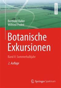 Botanische Exkursionen, Bd. II: Sommerhalbjahr: Die Bedecktsamer (Magnoliophytina), Fruhjahrsbluher, Blutenokologie, Wiesen Und Weiden, Graser, Binsen