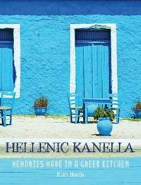 Hellenic Kanella: Memories Made in a Greek Kitchen