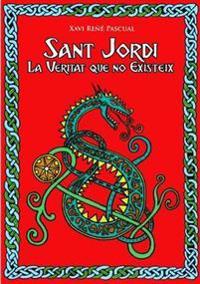 Sant Jordi. La Veritat Que No Existeix