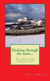 Dashing Through the Snow....: A Story for Christmas
