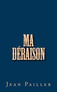 Ma Déraison