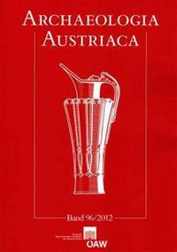 Archaeologia Austriaca: Beitrage Zur Ur- Und Fruhgeschichte Europas Band 96/2012. Akkulturationsphanomene Beiderseits Der Alpen in Antike Und