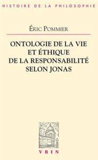 Ontologie De Vie Et Ethique De La Responsabilite Selon Hans Jonas