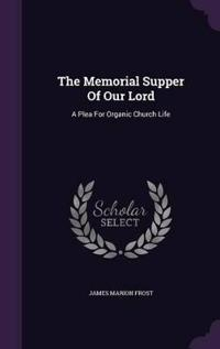 The Memorial Supper of Our Lord