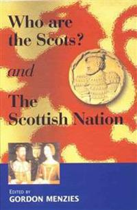 Who Are the Scots? and the Scottish Nation