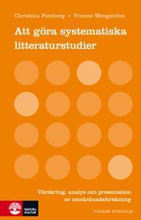 Att göra systematiska litteraturstudier : Värdering analys och present 4u