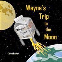 Wayne's Trip to the Moon