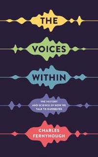 Voices within - the history and science of how we talk to ourselves