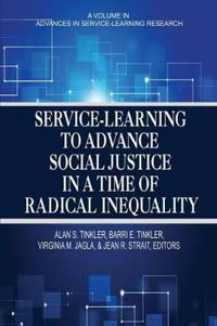 Service-Learning to Advance Social Justice in a Time of Radical Inequality