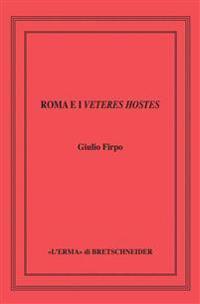 Roma E I Veteres Hostes: Le Guerre Equo-Volsche Della Prima Meta del V SEC. A.C.