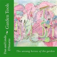 Garden Tools: The Unsung Heroes of the Garden