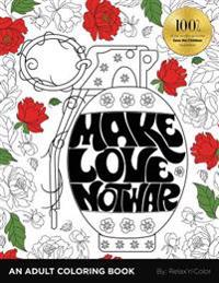 Make Love, Not War: An Adult Coloring Book