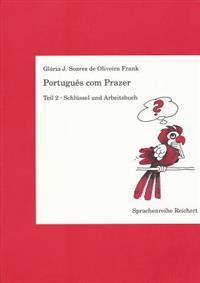 Portugues Com Prazer. Schlussel Und Arbeitsbuch Zu Teil 2