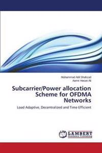 Subcarrier/Power Allocation Scheme for Ofdma Networks