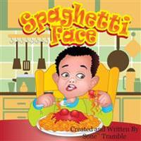 Spaghetti Face: Yummy Face Kids Book Series