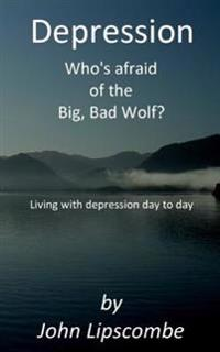 Depression: Who's Afraid of the Big Bad Wolf