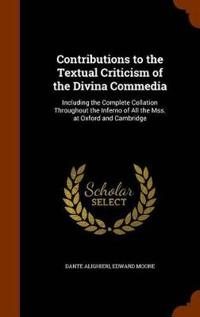Contributions to the Textual Criticism of the Divina Commedia