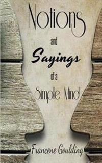 Notions and Sayings of a Simple Mind