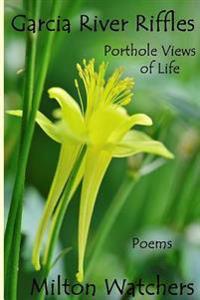 Garcia River Riffles: Porthole Views of Life