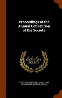 Proceedings of the Annual Convention of the Society