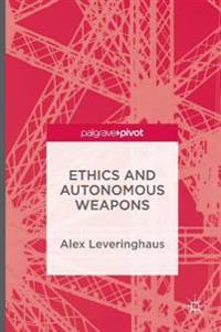 Ethics and Autonomous Weapons