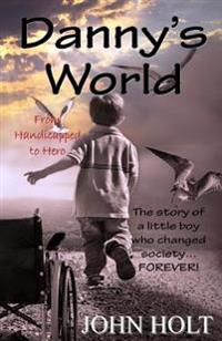 Danny's World: From Handicapped to Hero