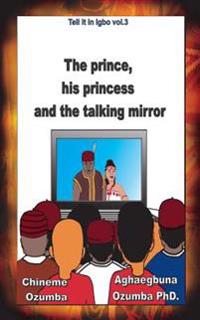 The Prince, His Princess and the Talking Mirror