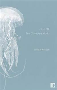 Scent - the complete works of dinesh allirajah