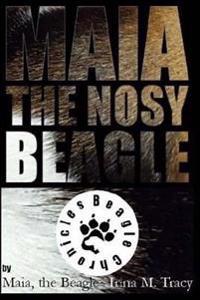 Maia, the Nosy Beagle: Let's Beagle!
