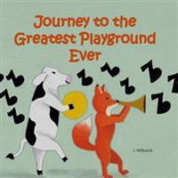 Journey to the Greatest Playground Ever