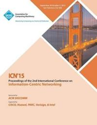 Icn 2015 2nd ACM Conference on Information -Centric Networking