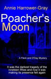 Poacher's Moon: A Fleck and O'Day Mystery