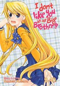 I Don't Like You at All, Big Brother!! 9-10