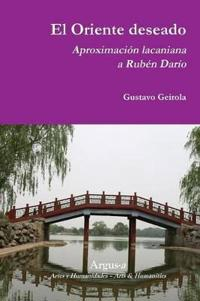 El Oriente Deseado. Aproximacion Lacaniana a Ruben Dario