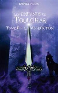 Les Enfants de Toulghar - Tome 1: La Malediction