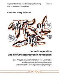 Lehrerkooperation Und Die Umsetzung Von Innovationen: Eine Analyse Der Zusammenarbeit Von Lehrkraften Aus Perspektive Der Bildungsforschung Und Der Ar