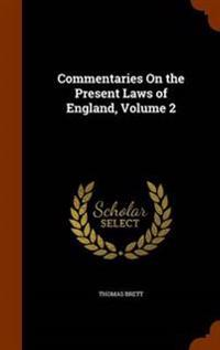 Commentaries on the Present Laws of England, Volume 2
