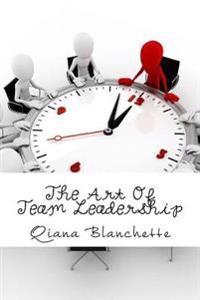 The Art of Team Leadership