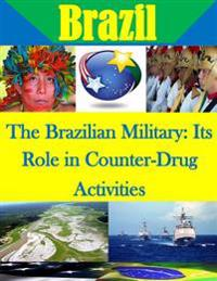 The Brazilian Military: Its Role in Counter-Drug Activities